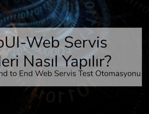 SoapUI-Web Servis Testleri Nasıl Yapılır? Part3-End to End Web Servis Test Otomasyonu